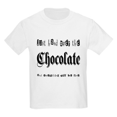 Hand Over the Chocolate Kids Light T-Shirt