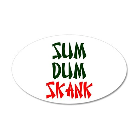 SUM DEM SKANK! Wall Sticker