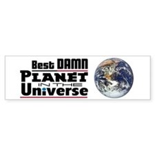 Best Damn Planet - Bumper Bumper Sticker