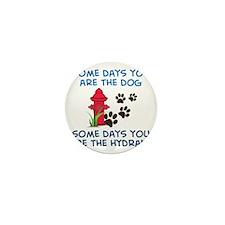Some Days Mini Button