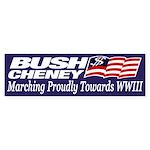 Bush-Cheney: Marching to WW III