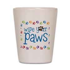 Wipe Your Paws Shot Glass