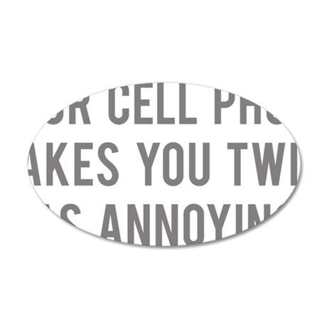 cellPhoneAnnoying1C 35x21 Oval Wall Decal