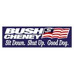 Bush-Cheney: Sit Down, Shut Up (sticker)
