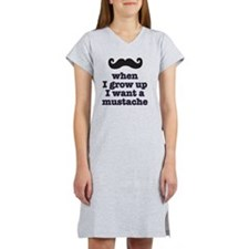 When I grow up I want a  mustac Women's Nightshirt