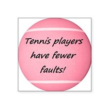 """Tennis players have fewer f Square Sticker 3"""" x 3"""""""