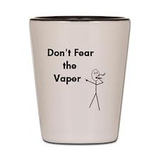 Don't Fear the Vaper Shot Glass