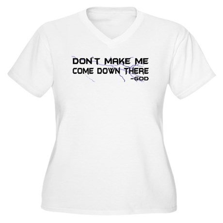 Don't Make Me Come Down There Women's Plus Size V-