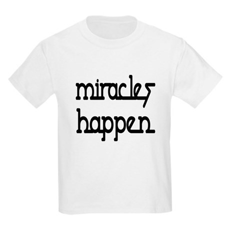 Miracles Happen Kids Light T-Shirt