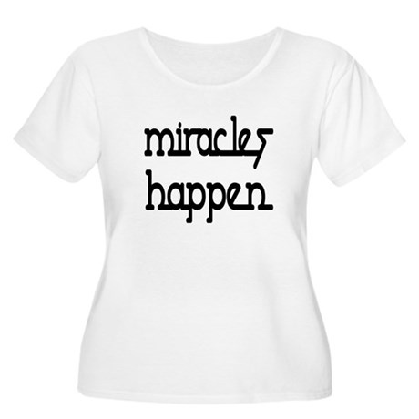 Miracles Happen Women's Plus Size Scoop Neck T-Shi