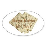 Matza Matter Mit You? Oval Decal