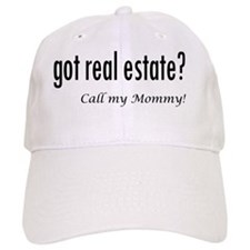 got real estate? Mommy Baseball Cap