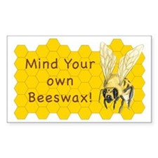 Mind Your Own Beeswax! Decal