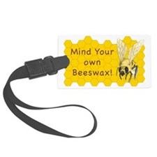 Mind Your Own Beeswax! Luggage Tag