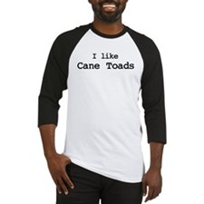 I like Cane Toads Baseball Jersey