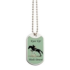 Eyes Up! Heels Down! Horse Dog Tags