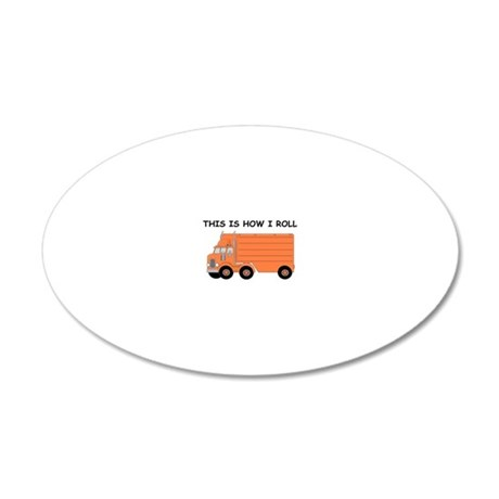 This Is How I Roll Big Rig 20x12 Oval Wall Decal