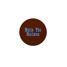 Mutie the Mailman Mini Button (10 pack)