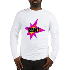 BAM! Long Sleeve T-Shirt