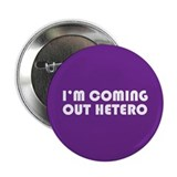 "Coming Out Hetero 2.25"" Button (100 pack)"