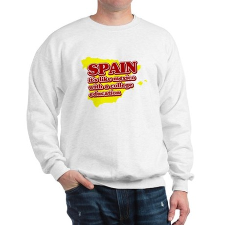 Spain Like Mexico Sweatshirt