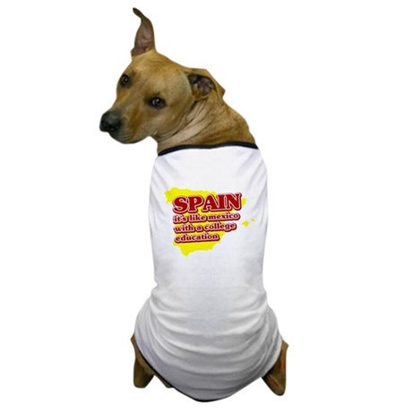 Spain Like Mexico Dog T-Shirt