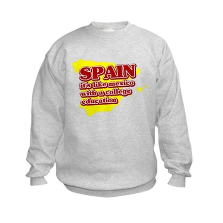 Spain Like Mexico Kids Sweatshirt