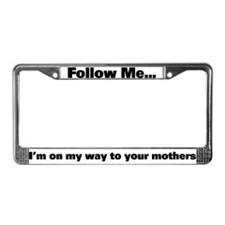 Follow Me... License Plate Frame