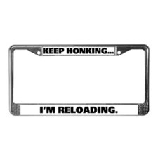 keep Honking.. License Plate Frame