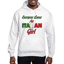 Everyone Loves an Italian Girl Hoodie