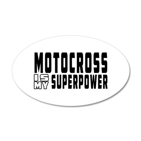 Motocross Is My Superpower 20x12 Oval Wall Decal
