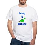 Being 5 Rocks! Dinosaur White T-Shirt