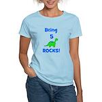 Being 5 Rocks! Dinosaur Women's Light T-Shirt