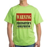 Firefighter Warning-Girlfrien T-Shirt