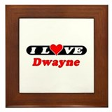 I Love Dwayne Framed Tile