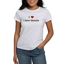I Love i love deonte Tee
