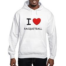I love racquetball Hoodie