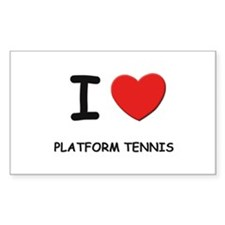 I love platform tennis Rectangle Decal