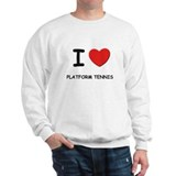 I love platform tennis Sweatshirt