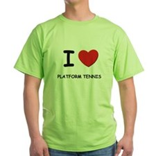 I love platform tennis T-Shirt