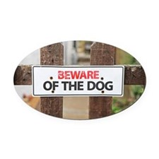 Beware of the dog sign on fence Oval Car Magnet