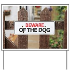 Beware of the dog sign on fence Yard Sign