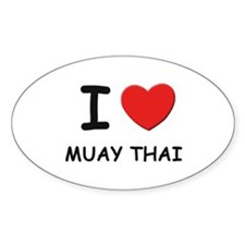 I love muay thai Oval Decal