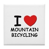 I love mountain bicycling  Tile Coaster