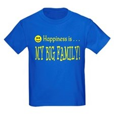Happiness is MY BIG FAMILY T
