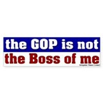 GOP Not the Boss of Me Bumper Sticker