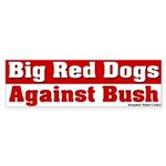 Big Red Dogs Anti-Bush Bumper Sticker
