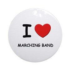 I love marching band  Ornament (Round)