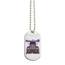 Personalized How I Roll Trucker Dog Tags