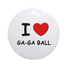 I love ga-ga ball  Ornament (Round)